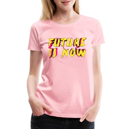 future is now - Women's Premium T-Shirt