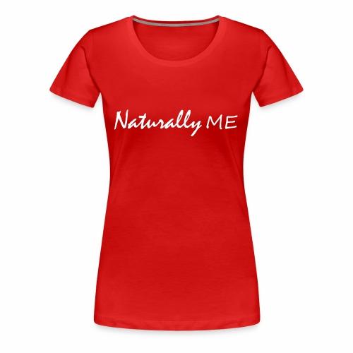 Naturally Me - Women's Premium T-Shirt