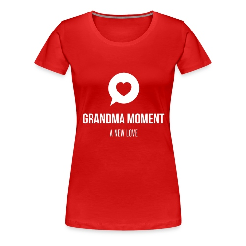 Grandma Moment - Women's Premium T-Shirt
