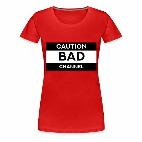 Caution Bad Channel - Women's Premium T-Shirt