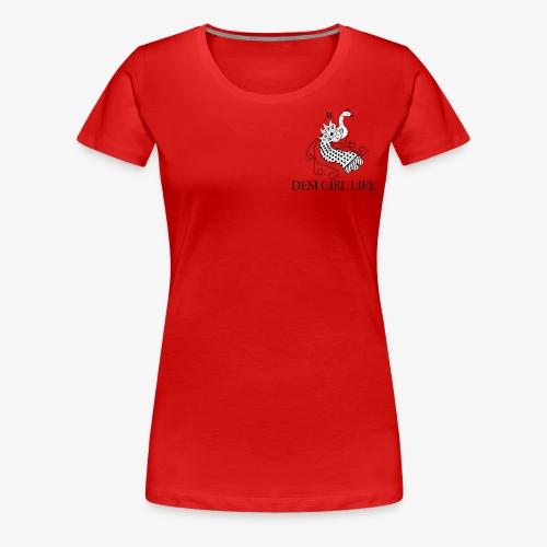 mY DESI GIRL Life - Women's Premium T-Shirt