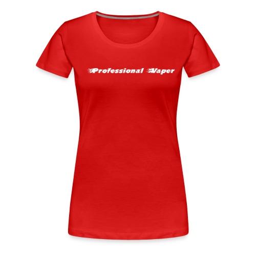 Professional Vape Apparel - Women's Premium T-Shirt
