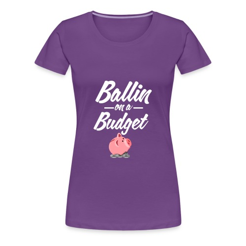 ballin white - Women's Premium T-Shirt