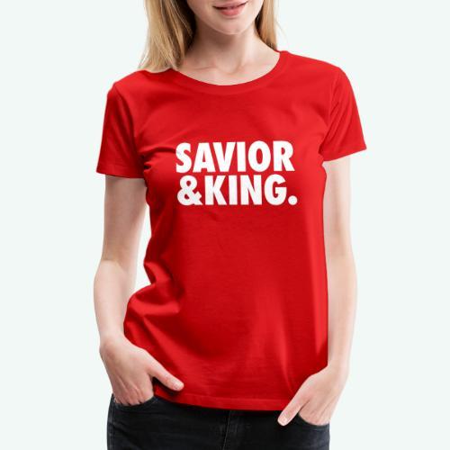 SAVIOR AND KING - Women's Premium T-Shirt