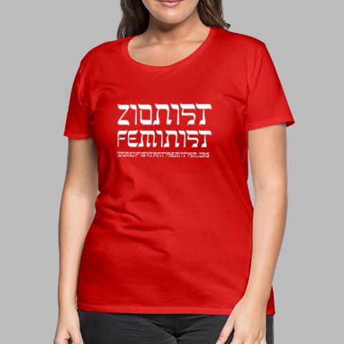 New! Zionist Feminist T-Shirt - Women's Premium T-Shirt
