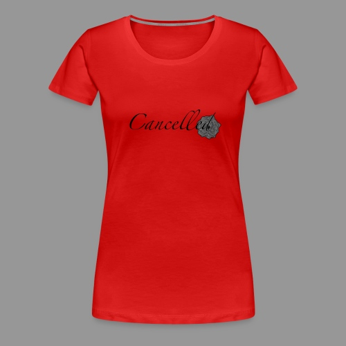 Cancelled - Women's Premium T-Shirt