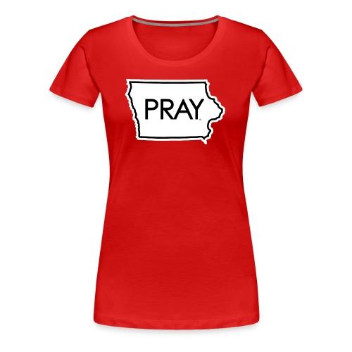 Pray Iowa - Women's Premium T-Shirt