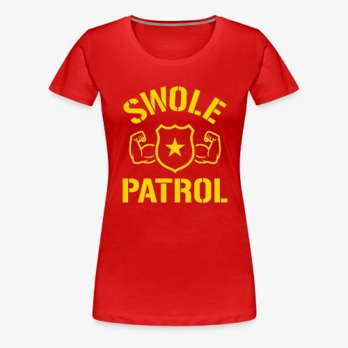 Swole Patrol - Women's Premium T-Shirt
