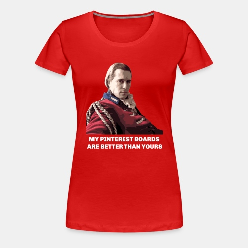 Lord John Grey - Pinterest Boards - Women's Premium T-Shirt