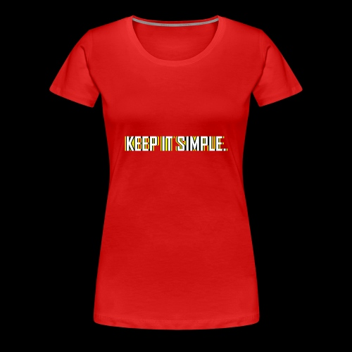 Keep It Simple - Women's Premium T-Shirt