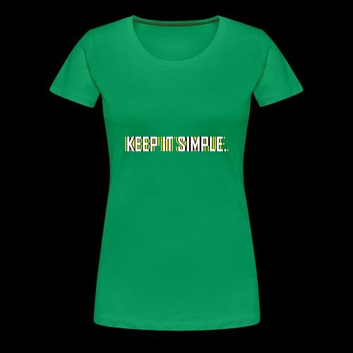 Keep It Simple - Women's Premium T-Shirt