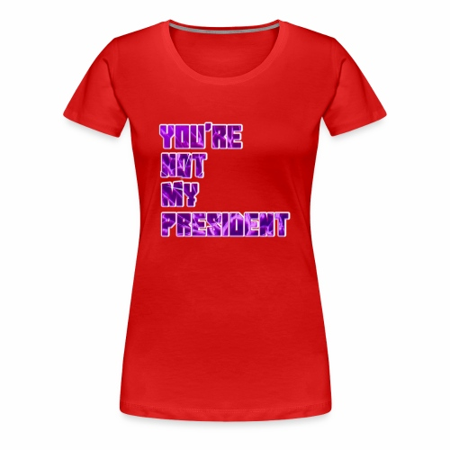 not my president with background - Women's Premium T-Shirt