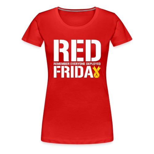 Red Friday Remember Everyone Deployed - Women's Premium T-Shirt