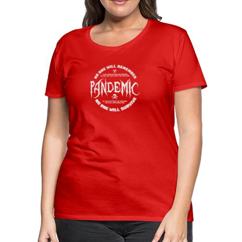 Pandemic - meaning or no meaning - Women's Premium T-Shirt