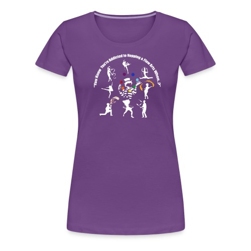 You Know You're Addicted to Hooping - White - Women's Premium T-Shirt