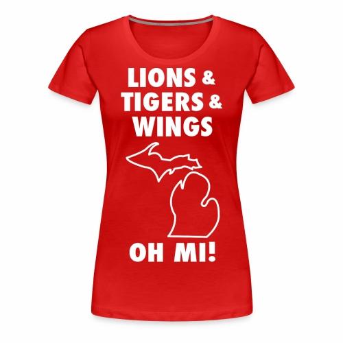 LIONS & TIGERS & WINGS, OH MI! - Women's Premium T-Shirt