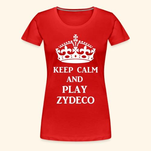 keep calm play zydeco wht - Women's Premium T-Shirt