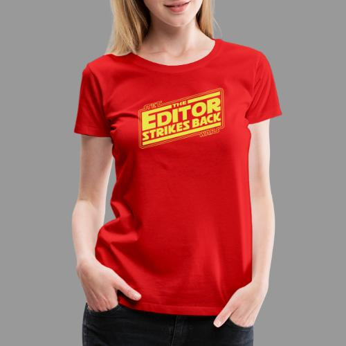 The Editor Strikes Back - Women's Premium T-Shirt