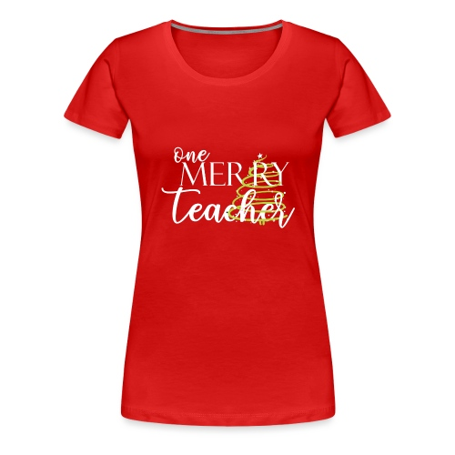 One Merry Teacher Christmas Tree Teacher T-Shirt - Women's Premium T-Shirt