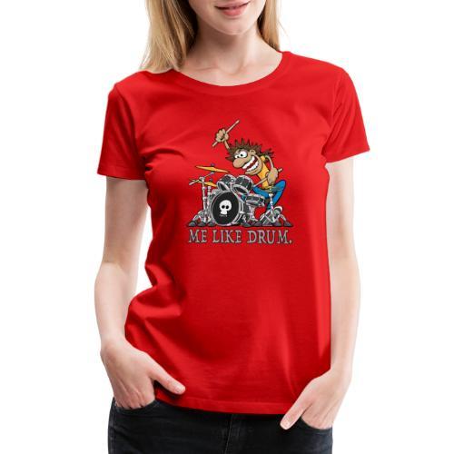Me Like Drum. Wild Drummer Cartoon Illustration - Women's Premium T-Shirt