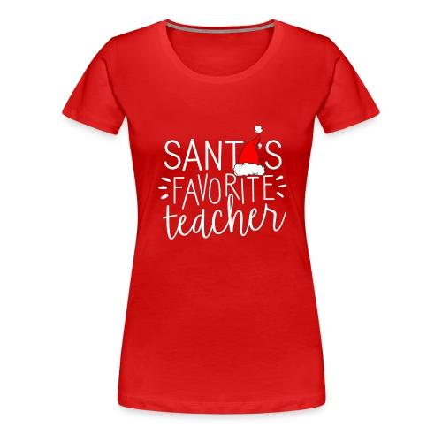 Santa's Favorite Teacher Christmas Teacher T-Shirt - Women's Premium T-Shirt