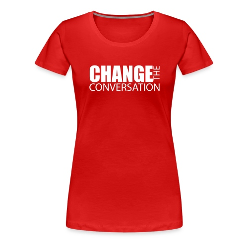 changetheconversationwhit - Women's Premium T-Shirt