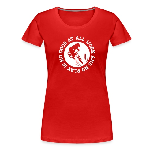 all work and no play tshirt final white png - Women's Premium T-Shirt