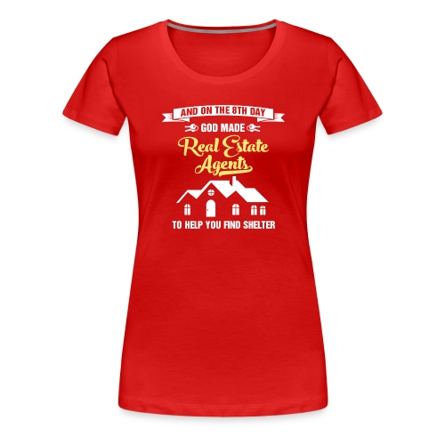 God Made RE Agents - Women's Premium T-Shirt