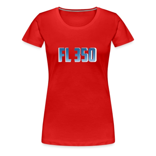 FL350 - Women's Premium T-Shirt