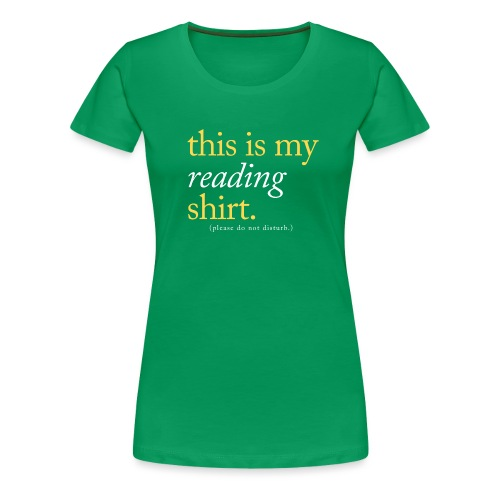 This is My Reading Shirt - Women's Premium T-Shirt