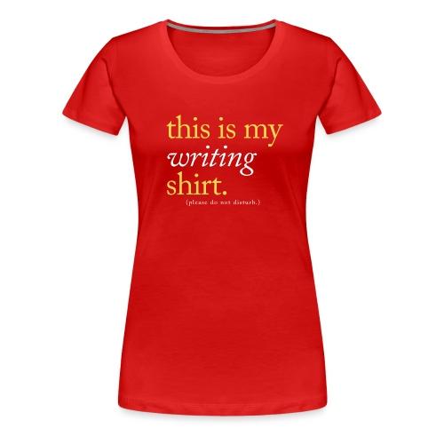 This is My Writing Shirt - Women's Premium T-Shirt