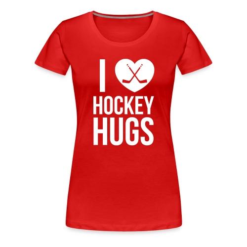 I [Heart] Hockey Hugs - Women's Premium T-Shirt