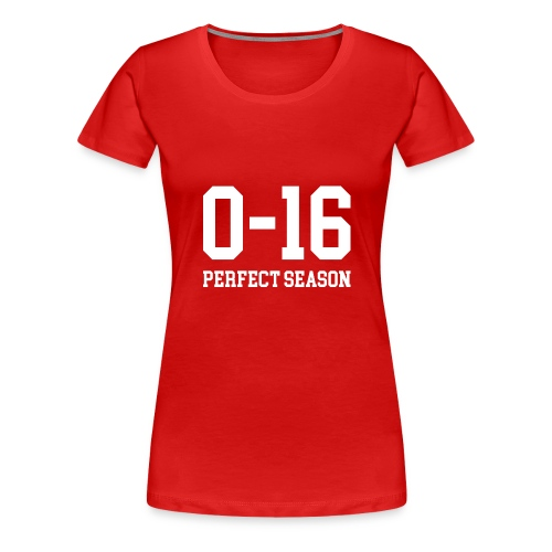 Detroit Lions 0 16 Perfect Season - Women's Premium T-Shirt