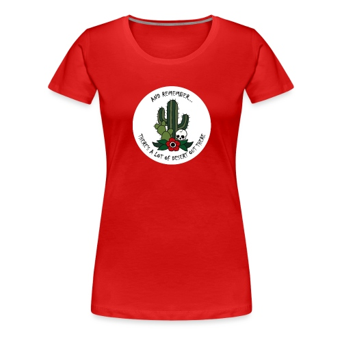 And Remember... - Women's Premium T-Shirt