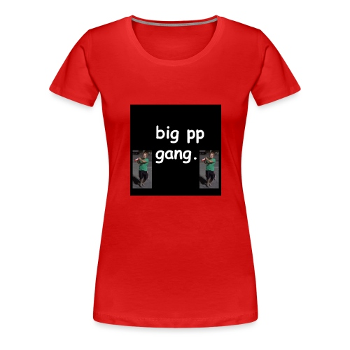 big pp gang - Women's Premium T-Shirt