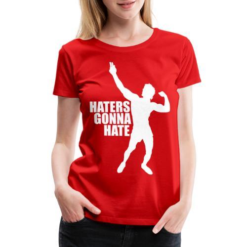 Zyzz Silhouette Haters Gonna Hate - Women's Premium T-Shirt