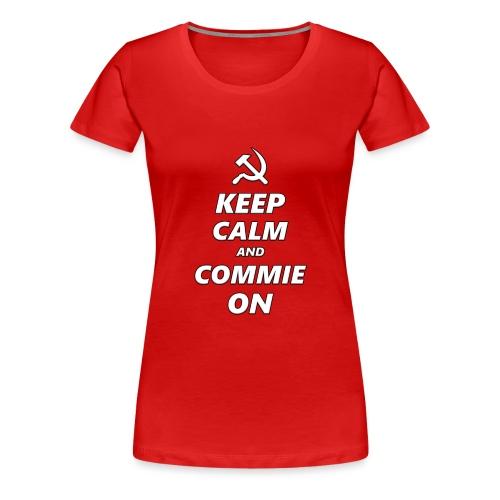 Keep Calm And Commie On - Communist Design - Women's Premium T-Shirt