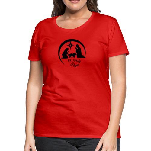 O Holy Night - Women's Premium T-Shirt