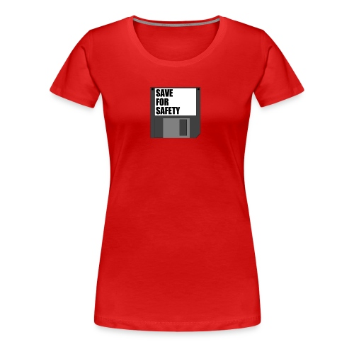 SAVE FOR SAFETY - Women's Premium T-Shirt