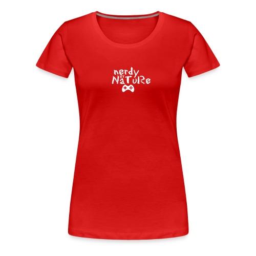 Nerdy By Nature - Women's Premium T-Shirt