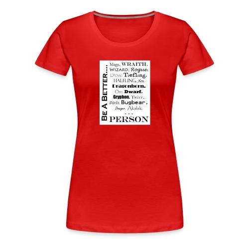 BeABetter1 jpg - Women's Premium T-Shirt