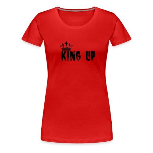 King Up - Women's Premium T-Shirt
