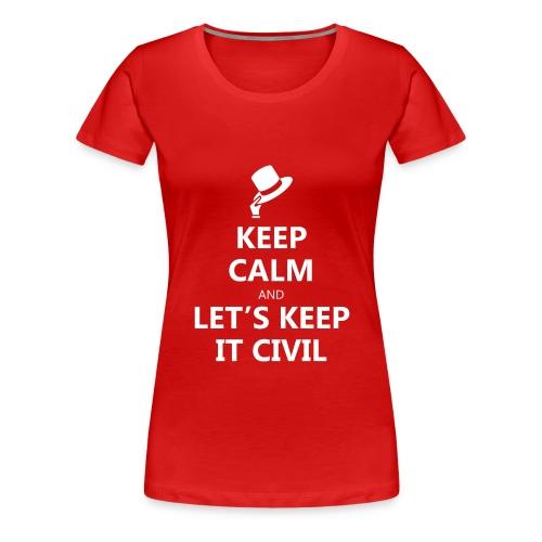 MUG - Keep Calm and Let's Keep it Civil - Women's Premium T-Shirt