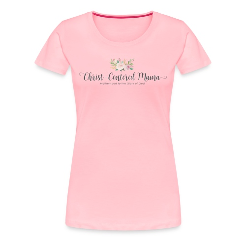 Christ centred mama - Women's Premium T-Shirt