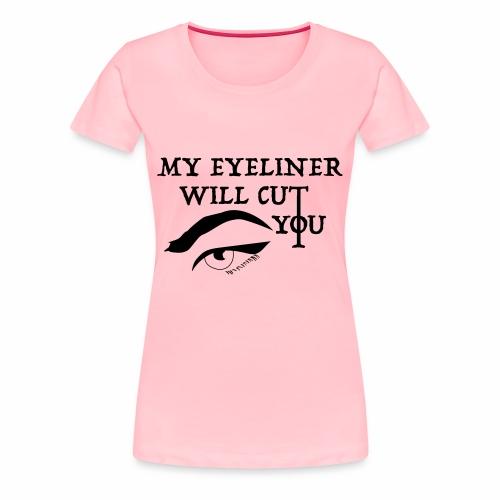 EYELINER - Women's Premium T-Shirt
