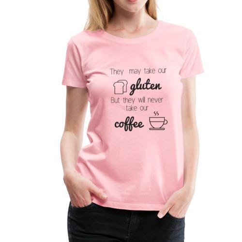 Gluten but not Coffee Script - Women's Premium T-Shirt
