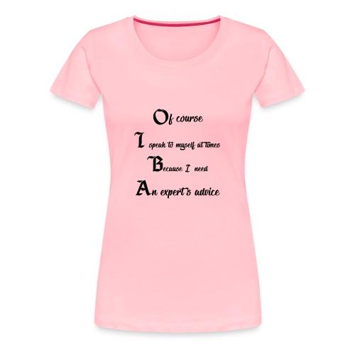 expert's advice - Women's Premium T-Shirt