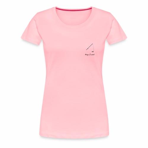 Keep it Reel - Women's Premium T-Shirt
