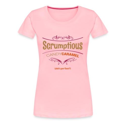 CANDY CARAMEL SCRUMPTIOUS - Women's Premium T-Shirt