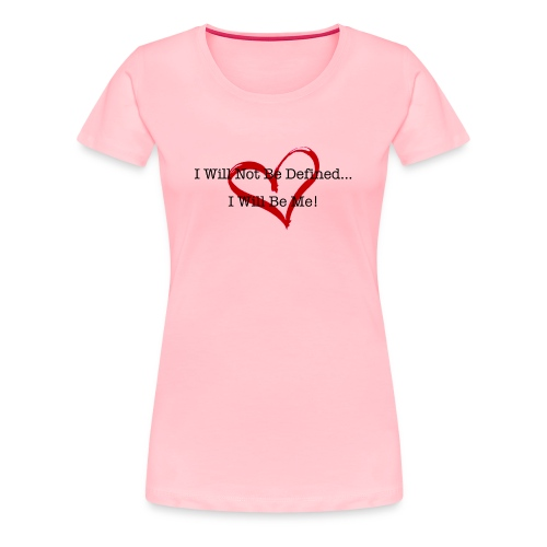 I Will Not Be Defined... - Women's Premium T-Shirt